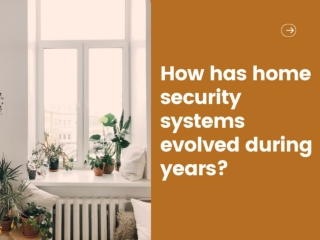 How has home security systems evolved during years?