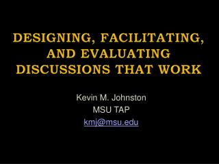 Designing, Facilitating, and Evaluating Discussions That Work