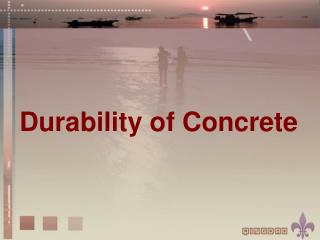 D urability of Concrete