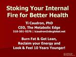 Stoking Your Internal Fire for Better Health