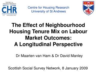 The Effect of Neighbourhood Housing Tenure Mix on Labour Market Outcomes:  A Longitudinal Perspective