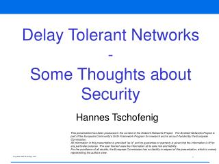 Delay Tolerant Networks - Some Thoughts about Security