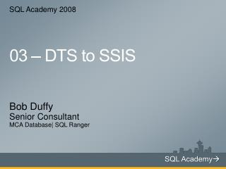 03 – DTS to SSIS