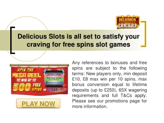 Delicious Slots is all set to satisfy your craving for free spins slot games