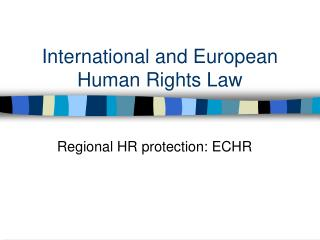 International and European Human Rights Law