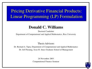 Pricing Derivative Financial Products: Linear Programming LP Formulation