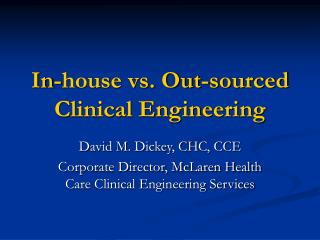 In-house vs. Out-sourced Clinical Engineering