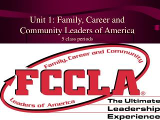 Unit 1: Family, Career and Community Leaders of America 5 class periods
