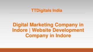 Digital Marketing Company in Indore - Website Development Company in Indore - TTDigitals