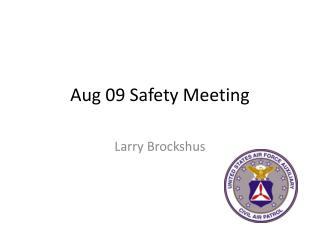 Aug 09 Safety Meeting