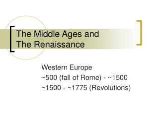 The Middle Ages and The Renaissance