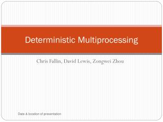 Deterministic Multiprocessing