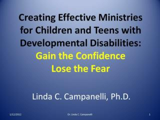 Creating Effective Ministries for Children and Teens with Developmental Disabilities:  Gain the Confidence Lose the Fear