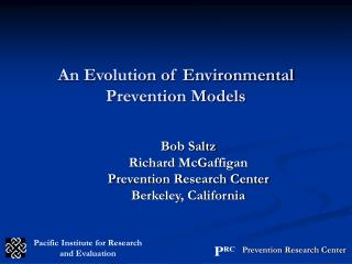 An Evolution of Environmental Prevention Models