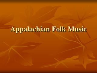 Appalachian Folk Music
