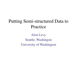 Putting Semi-structured Data to Practice