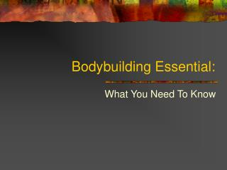 Bodybuilding Essential: