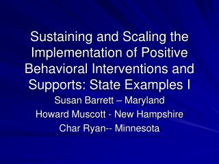Sustaining and Scaling the Implementation of Positive Behavioral Interventions and Supports: State Examples I
