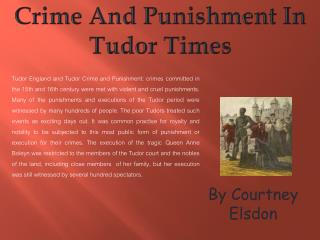 Crime And Punishment In Tudor Times