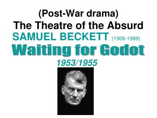 (Post-War drama) The Theatre of the Absurd