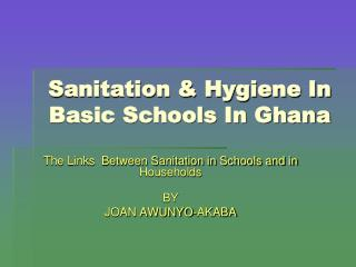Sanitation  Hygiene In Basic Schools In Ghana