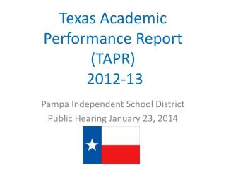 Texas Academic Performance Report (TAPR) 2012-13