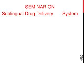 SEMINAR ON  Sublingual Drug Delivery       System