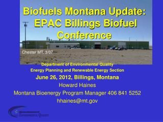 Biofuels Montana  Update:  EPAC Billings Biofuel Conference