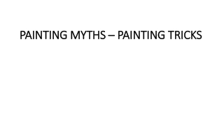 PAINTING MYTHS – PAINTING TRICKS