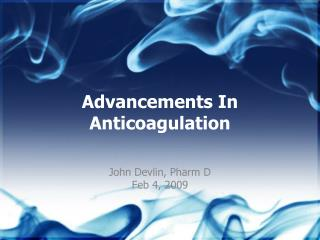 Advancements In Anticoagulation
