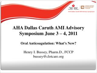 AHA Dallas Caruth AMI Advisory Symposium June 3   4, 2011