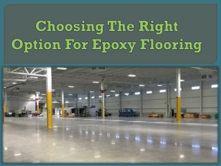 Choosing The Right Option For Epoxy Flooring