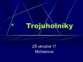 Trojuholn�ky