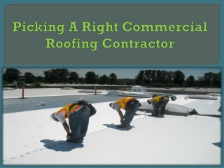 Picking A Right Commercial Roofing Contractor