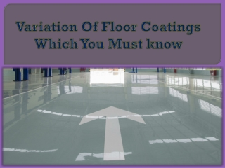 Variation Of Floor Coatings Which You Must know