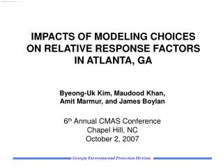 IMPACTS OF MODELING CHOICES ON RELATIVE RESPONSE FACTORS IN ATLANTA, GA