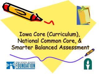 Iowa Core Curriculum,   National Common Core,   Smarter Balanced Assessment