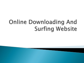 Online Downloading And Surfing Website
