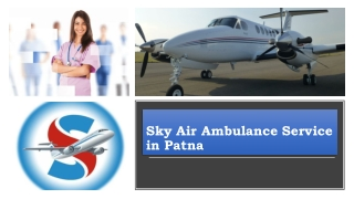 Obtain Air Ambulance in Patna with Latest Medical Tools at a Reasonable Cost