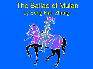 The Ballad of Mulan by Song Nan Zhang