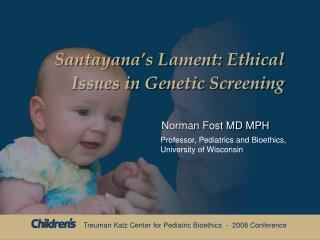 Santayana s Lament: Ethical Issues in Genetic Screening