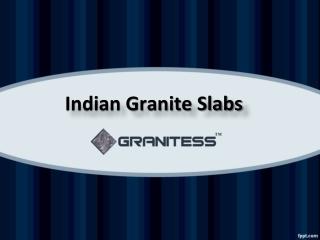 Indian Granite Slabs, Granite Slabs, Granite Slabs Manufacturers, Granite Slabs Suppliers, Granite Slabs Exporters, Gran