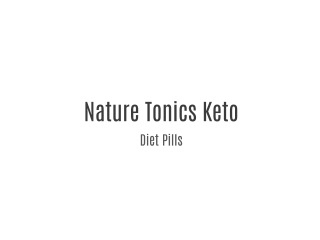 Nature Tonics Keto Diet Pills
