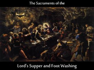 The Sacraments of the Lord's Supper and Foot Washing