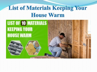 List of 10 Materials Keeping Your House Warm