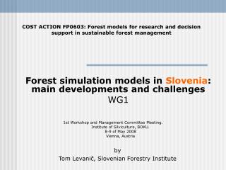 Forest simulation models in  Slovenia : main developments and challenges  WG1