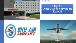 Select Air Ambulance Service in Ranchi with Medical Group