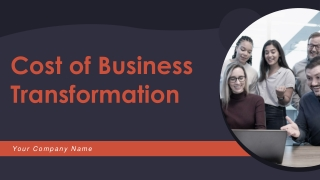 Cost Of Business Transformation PowerPoint Presentation Slides