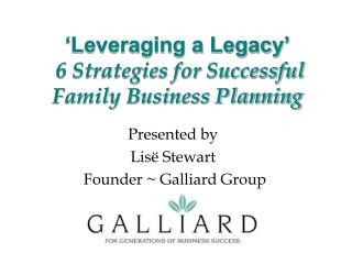 Leveraging a Legacy   6 Strategies for Successful Family Business Planning
