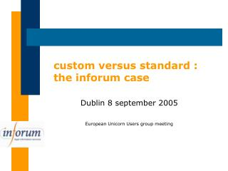custom versus standard : the inforum case